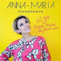 Cover Anna-Maria Zimmermann - 1, 2, 3, 4: Heute Nacht da feiern wir!