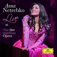 Cover Anna Netrebko - Live At The Metropolitan Opera