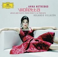 Cover Anna Netrebko / Rolando Villazón - Violetta - Arien und Duette aus Verdis La traviata