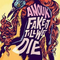 Cover Anouk - Fake It Till We Die