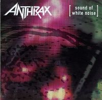 Cover Anthrax - Sound Of White Noise