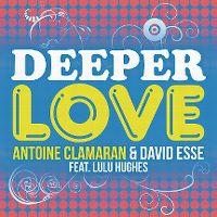 Cover Antoine Clamaran & David Esse feat. Lulu Hughes - Deeper Love