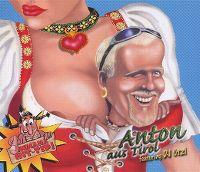 Cover Anton feat. DJ Ötzi - Anton aus Tirol