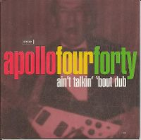 Cover Apollo Four Forty - Ain't Talkin' 'Bout Dub