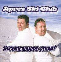 Cover Apres Ski Club - Sloerie van de straat