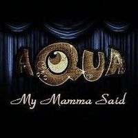 Cover Aqua - My Mamma Said