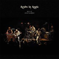 Cover Arabs In Aspic - Live At Avantgarden