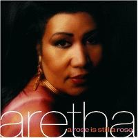 Cover Aretha Franklin - A Rose Is Still A Rose