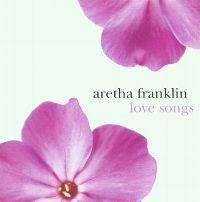 Cover Aretha Franklin - Aretha Franklin Love Songs