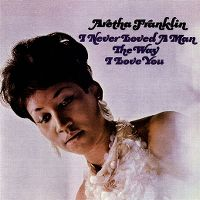 Cover Aretha Franklin - I Never Loved A Man The Way I Love You