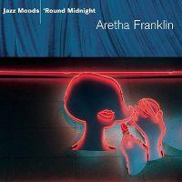 Cover Aretha Franklin - Jazz Moods: 'Round Midnight