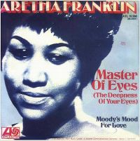 Cover Aretha Franklin - Master Of Eyes (The Deepness Of Your Eyes)