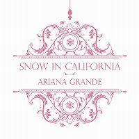 Cover Ariana Grande - Snow In California