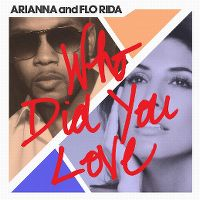 Cover Arianna and Flo Rida - Who Did You Love