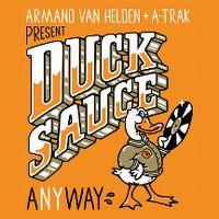 Cover Armand van Helden + A-Trak present Duck Sauce - aNYway