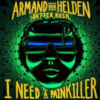Cover Armand Van Helden vs. Butter Rush - I Need A Painkiller