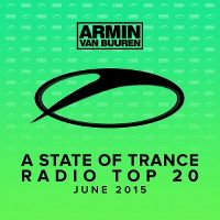 Cover Armin van Buuren - A State Of Trance Radio Top 20 - June 2015