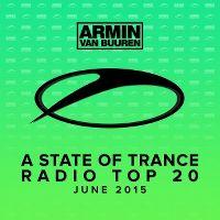 Cover Armin van Buuren - A State Of Trance Radio Top 20 - June 2015