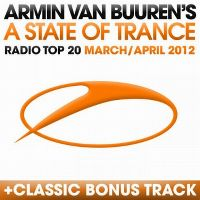 Cover Armin van Buuren - A State Of Trance Radio Top 20 - March / April 2012
