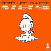 Cover Armin van Buuren - We Are Here To Make Some Noise