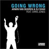 Cover Armin van Buuren & DJ Shah feat. Chris Jones - Going Wrong