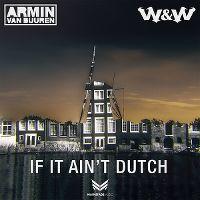 Cover Armin van Buuren & W&W - If It Ain't Dutch
