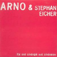 Cover Arno & Stephan Eicher - Ils ont changé ma chanson