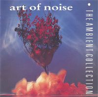 Cover Art Of Noise - The Ambient Collection