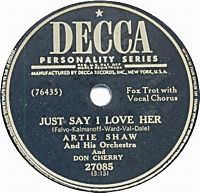 Cover Artie Shaw And His Orchestra and Don Cherry - Just Say I Love Her