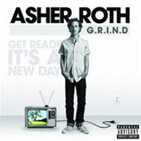 Cover Asher Roth - G.R.I.N.D. (Get Ready It's A New Day)