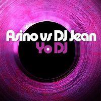 Cover Asino vs. DJ Jean - Yo DJ