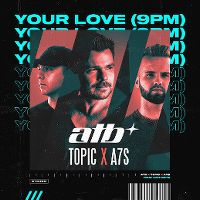 Cover atb x Topic x A7S - Your Love (9PM)