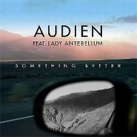 Cover Audien feat. Lady Antebellum - Something Better