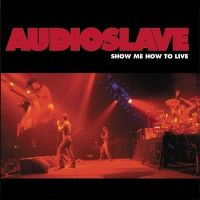 Cover Audioslave - Show Me How To Live