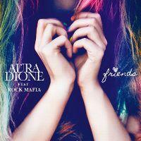 Cover Aura Dione feat. Rock Mafia - Friends