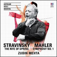Cover Australian World Orchestra / Zubin Mehta - Stravinsky: The Rite Of Spring | Mahler: Symphony No. 1