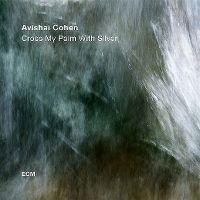 Cover Avishai Cohen - Cross My Palm With Silver