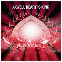 Cover Axwell - Heart Is King