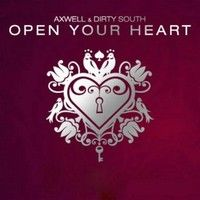 Cover Axwell & Dirty South feat. Rudy - Open Your Heart