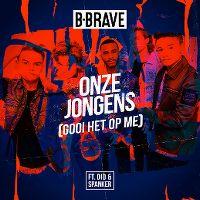 Cover B-Brave feat. Dio & Spanker - Onze jongens (Gooi het op me)