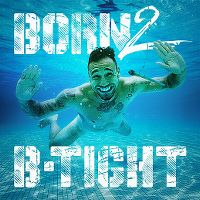 Cover B-Tight - Born 2 B-Tight