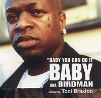 Cover Baby aka Birdman feat. Toni Braxton - Baby You Can Do It
