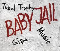Cover Baby Jail - Tubel Trophy