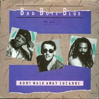 Cover Bad Boys Blue - Don't Walk Away, Suzanne