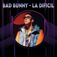 Cover Bad Bunny - La difícil