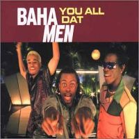 Cover Baha Men - You All Dat