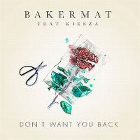 Cover Bakermat feat. Kiesza - Don't Want You Back