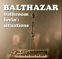 Cover Balthazar - Bathroom Lovin': Situations