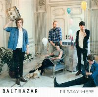 Cover Balthazar - I'll Stay Here