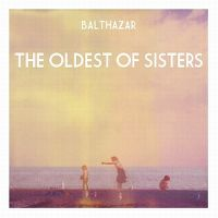 Cover Balthazar - The Oldest Of Sisters